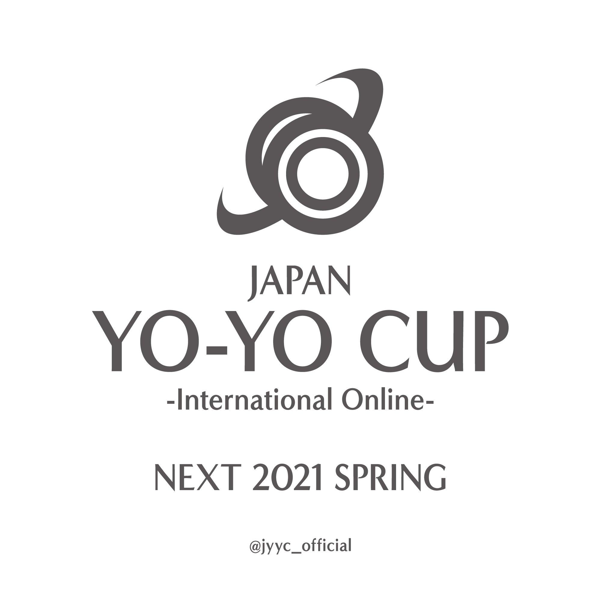 JAPAN YO-YO CUP -International Online- #JYYCIO《NEXT 2021 SPRING…》